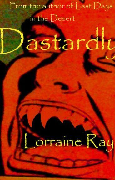 Dastardly by LorraineRay