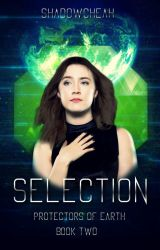 Selection (Book 2 of P.O.E. chronicles) by shadowcheah