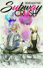 Subway Crush •NaLu• by SerenadeThis