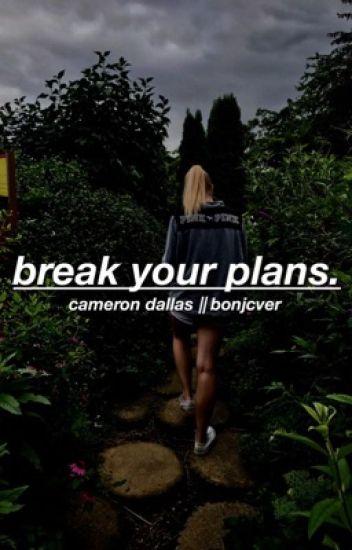 Break Your Plans (Cameron Dallas)