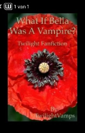 ON HOLD What if bella was a vampire (dutch story) by Xxx_JuDjE_xxX