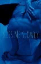 Kiss Me Slowly || Muke ✔️ by marvelmoxie