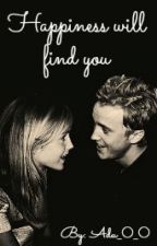 Happiness will find you  - Dramione by Adu_0_0