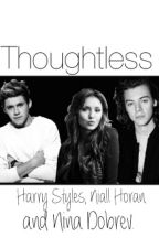 Thoughtless- Harry Styles Niall Horan and Nina Dobrev by writerunnamed