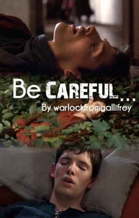 Be Careful by WarlockfromGallifrey