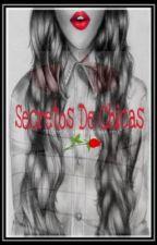 Secretos de Chicas by ChicaAntifaz