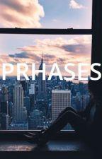 PHRASES by adribricem