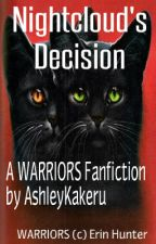 WARRIORS- Nightcloud's Decision by AshleyKakeru