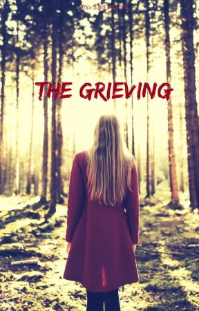 The Grieving by JJReaders