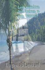 El regreso a la laguna azul (Twc, adaptación). by NovaFicachi