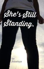 She's still standing. by itsxgoingxtoxbexokay