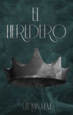 El heredero (COMPLETA) © by MiriMM1