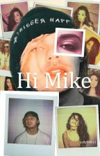 Hi Mike  [Michael Clifford y Tú] by sally59611