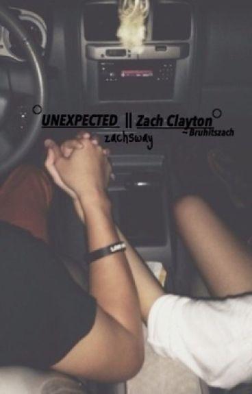 UNEXPECTED    Zach Clayton ~ Bruhitszach