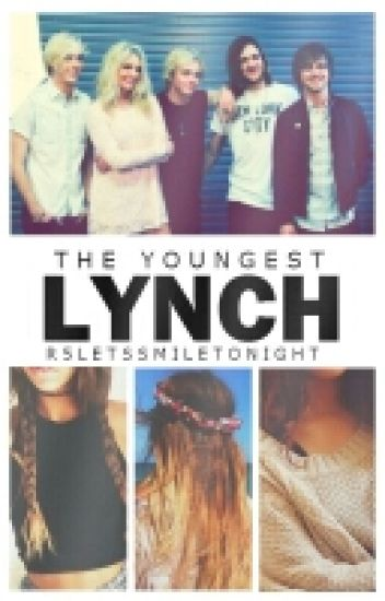 The Youngest Lynch || R5 Fanfiction