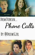 Phone Calls (Drew Dirksen, the tide) by Dreewsgirl