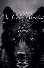 My Cold Hearted Alpha by mrippel2014