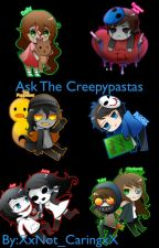 Ask The Creepypastas  by XxNot_CaringxX