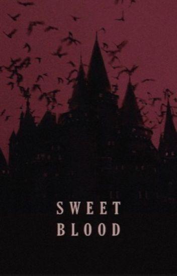 Sweet Blood [L.S]
