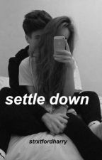 settle down - h.s by strxtfordharry