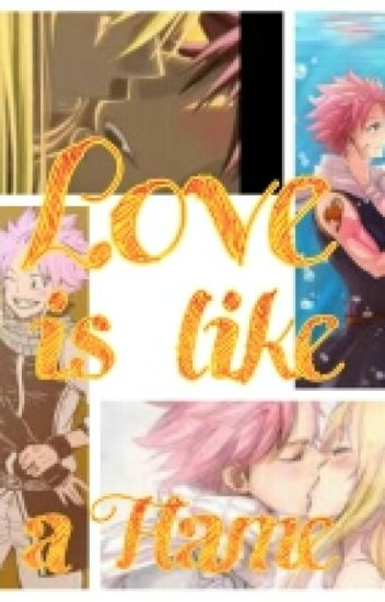Love is like a Flame (Natsu x Reader)*#wattys2015*