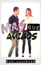 Mas Que amigos|| Sheo by PaolaAmaSheo