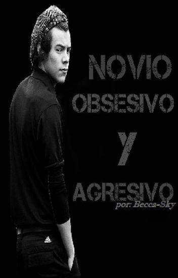 Novio Obsesivo Y Agresivo