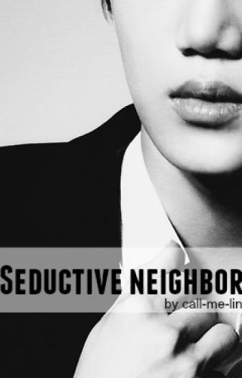 Seductive neighbor (EXO Kai FF)