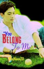"""""""You belong to me"""" (***ongoing***) by Yajnna20"""
