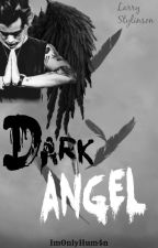 Dark Angel || Larry Stylinson || OS by ImOnlyHum4n