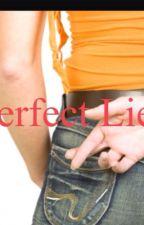Perfect Lies by moonwalker700