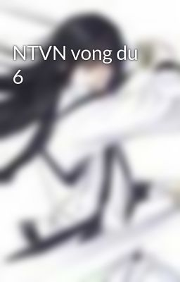 Đọc truyện NTVN vong du 6