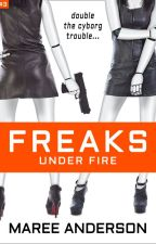 Freaks Under Fire - Excerpt Only by MareeAnderson
