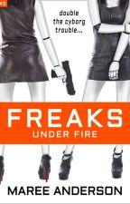 Freaks Under Fire - Excerpt Only by MareeAnderson