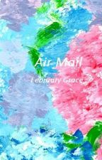 Air Mail by FebruaryGrace