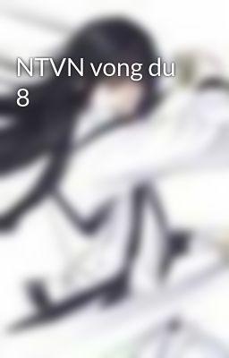 NTVN vong du 8