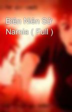 Biên Niên Sử Narnia ( Full ) by anhnguyenhp