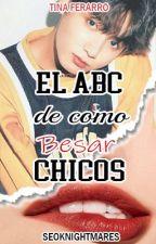 El ABC de Como Besar Chicos (JungKook BTS) [LIBRO ADAPTADO] by SeokNightmares
