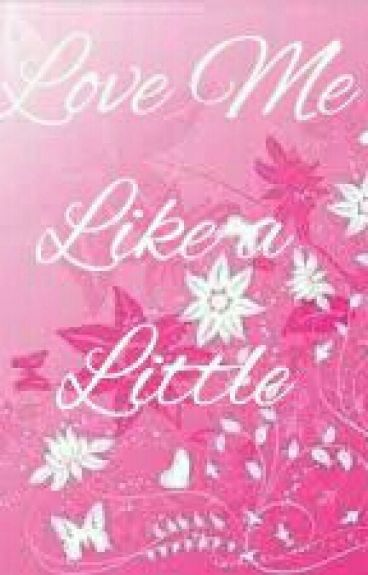 Love Me Like a Little
