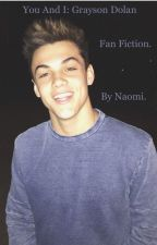 You & I : Grayson dolan by nomes1234101