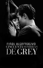 Final alternativo Cincuenta Sombras de Grey by iHeartBreakBoy