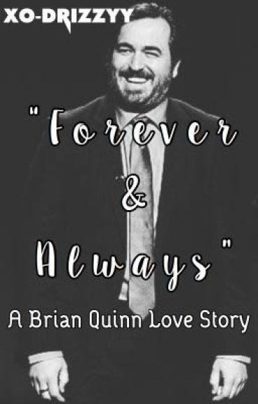 Forever & Always | Brian Quinn