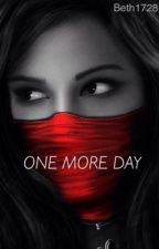 One More Day by Beth1728