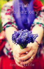 The Malarkey by Scotty4life
