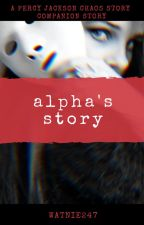 Alpha's Story *Percy Jackson Chaos Story* || COMPLETE by watnie247
