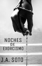 Noches De Exorcismo by ja_soto