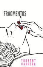 FRAGMENTOS by mishellcarrera