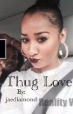 Thug love by jaediamond