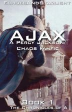 AJAX: [A Percy Jackson/Chaos Fanfic] by echoesandstarlight