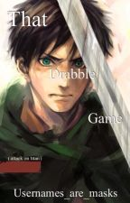 That Drabble Game (AOT/SNK) by usernames_are_masks